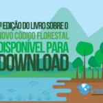 Primeira Edição do Livro Sobre o Novo Código Florestal disponível para Download