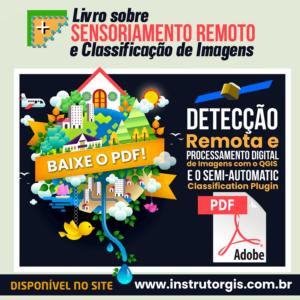 Baixe grátis o livro sobre Sensoriamento Remoto e Classificação de Imagens com Software Livre