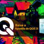 Baixe grátis a Apostila do QGIS feita pelo Diretoria de Gestão Territorial Ambiental