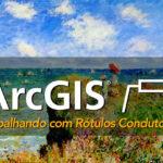 ArcGIS: Rótulos Condutores - Super técnica para criar belíssimos mapas!