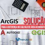ArcGIS, AutoCAD e QGIS: Solução para a Diferença no Cálculo de Área Geográfica